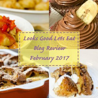Looks Good Lets Eat February 2017 Blog Review